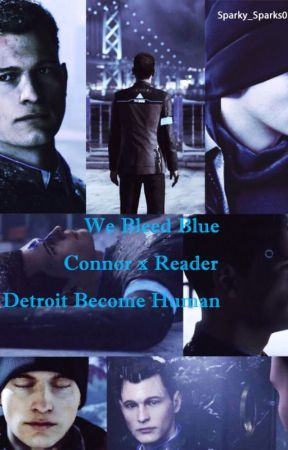 We Bleed Blue Connor x Reader by Sparky-Sparks