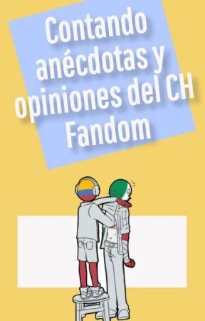 ⚜Contando anécdotas y opiniones del CH Fandom⚜ ¡PAUSADA! by CopDream