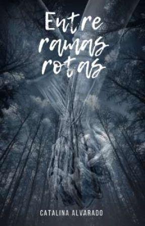 Entre ramas rotas [Próximamente] by wrt_voraz0