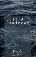 Just a Reminder ❤️ by AlexisStJames_