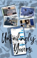 Unfailingly Yours (The Youth #6: Kyxian & Bettina) by FilthyRichGirl
