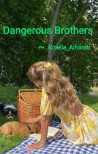 Dangerous Brothers by Amelia_Alfonso
