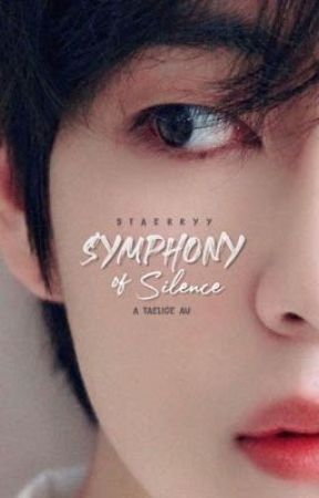 Symphony of Silence | taelice ✓ by staerryy