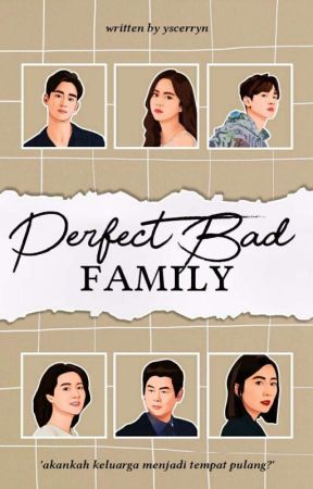 Perfect Bad Family by YsCerryn_1429