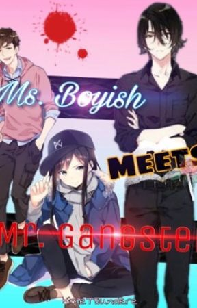 Ms. Boyish Meets Mr. Gangster (ON GOING, Slow Update) by HimeTsundere