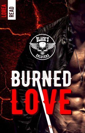 Burned Love [SOUS CONTRAT D'EDITION] by LoreaRead