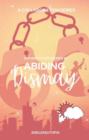 Defiant Youth Series #1: Abiding Dismay (On-Going) by endlessutopia