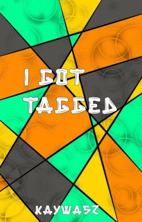I Got Tagged! by kaywa52