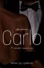 Carlo : Ti salveró amore mio  by LyleBurrell