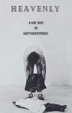 Heavenly (H.S) One Shot by Harrysanonymous