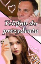 Telefon do prezydenta - Andrzej Duda fanfiction autorstwa miJykoopSoires