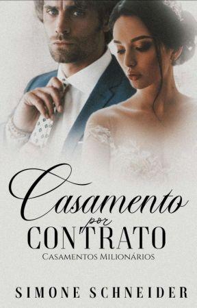 Casamento por Contrato - Casamentos Milionários by SimoneSchnneider