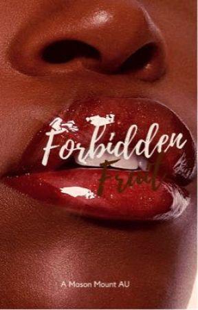 Forbidden Fruit [M.Mount] by moneymount