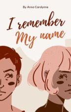I remember my name  by tinymills