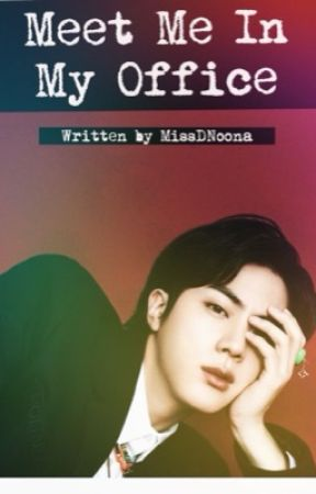 Meet Me In My Office | KSJ X Reader by MissDNoona