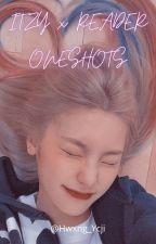 '🌠  🎀 ɪᴛᴢʏ x ʀᴇᴀᴅᴇʀ ᴏɴᴇꜱʜᴏᴛꜱ 🎀  🌠' by orbitingheejin