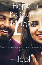 Hope! Believe! Magic! (✓) by Jephii
