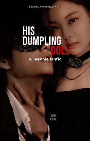 His Dumpling Doll [TAENNIE ft. Blackbangtan] by Seketul_Kentang_ARMY
