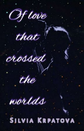 Of love that crossed the worlds by SilviaKrpatova