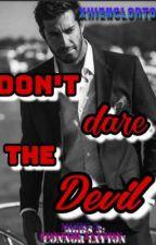 MGHS 3: CONNOR LXYTON ( DON'T DARE THE DEVIL ) ni XhienClorton