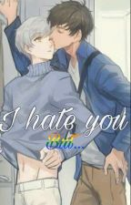 I hate you, but... par clara_hp07
