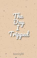 The Day I Tripped by bonnylili