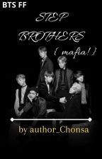 STEP BROTHERS {mafia!?} BTS ff by author_Chonsa