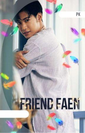 Friend ; Faen (complete)✅✅  by deydreamer21