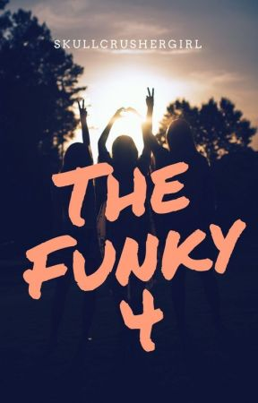 The Funky 4 by Skull_a_bones