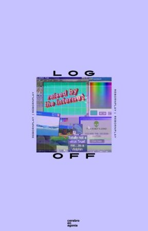 Log Off (REBORNPLAY) by cerebroenagonia