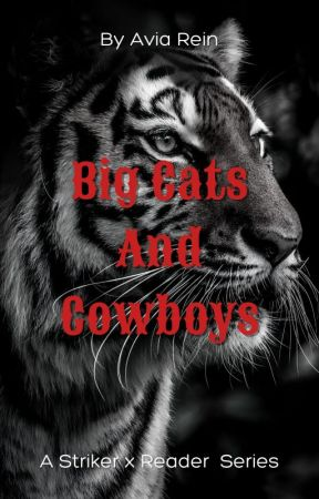 Big Cats and Cowboys   A Striker x Reader Series by Avia_Rein