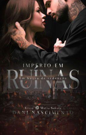 IMPÉRIO EM RUÍNAS - Em busca De Redenção  by daninascimentows