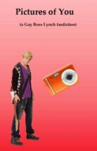 Pictures of You (a gay Ross Lynch fanfiction) cover