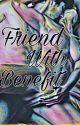 Friend With Benefit by Secretdwp