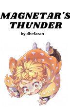 Magnetar's Thunder - Zenitsu X Reader by dhefaran