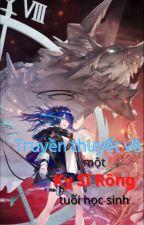 Truyền thuyết về một Kỵ Sĩ Rồng tuổi học sinh bởi tieuphungtien99