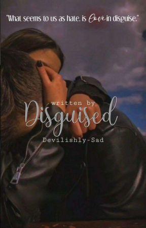 Disguised  by DEVILISHLY-SAD