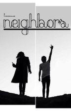 Neighbors ☹☻ narry ✔️ by Poisonnialler