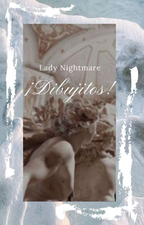 ¡Dibujitos! by _Nightmare-Lady_