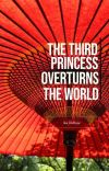 The Third Princess Overturns The World cover
