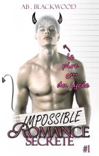 Romance Secrète : IMPOSSIBLE - 1 par ABblackwood