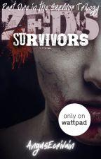 ZEDS: Survivors (Part One of the SURVIVORS TRILOGY) by AngusEcrivain