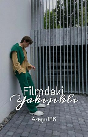 Filmdeki yakışıklı (ARA VERİLDİ) by Azego186