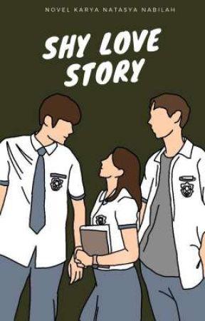 Shy Love Story {Hiatus} by NatasyaNabilah