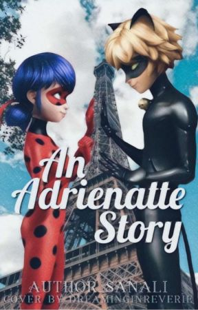 The Real Story Of Love - Adrienatte  by Author_Sanali