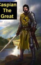 Caspian The Great by KaranPratapSolanki