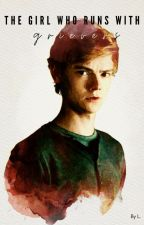 The Girl Who Runs With Grievers by lyssaaax