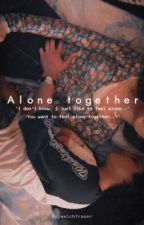 Alone Together by welchfraser