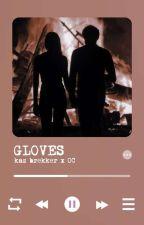 Gloves // Kaz Brekker x OC by cruelladevil11