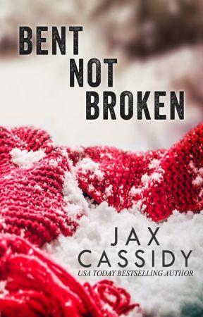 Bent Not Broken by JaxCassidy